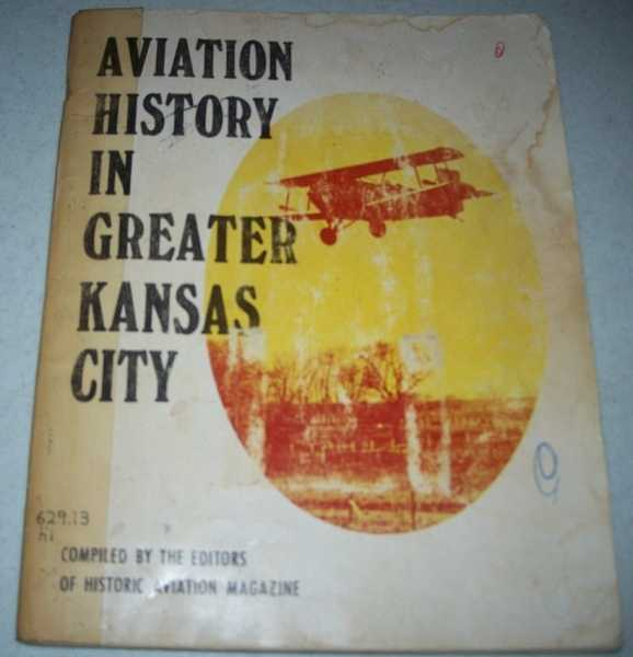 Aviation History in Greater Kansas City, N/A
