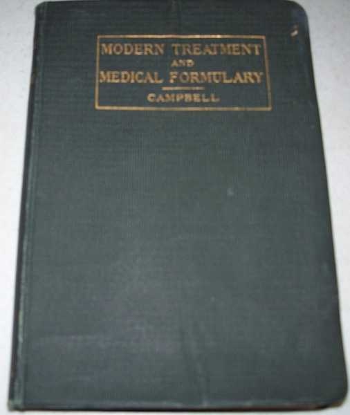 Handbook of Modern Treatment and Medical Formulary: A Condensed and Comprehensive Manual of Practical Formulae and General Remedial Measures; Fifth Revised Edition, Campbell, W.B.