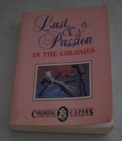 Lust & Passion in the Colonies (Colonial Capers series), Hepworth, John