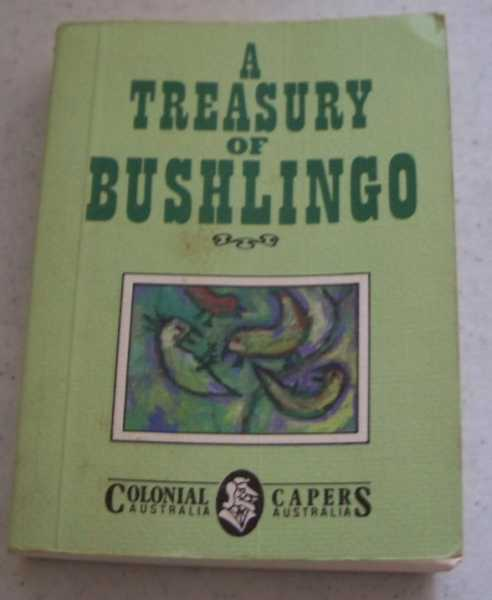 A Treasury of Bushlingo (Colonial Capers series), Hepworth, John