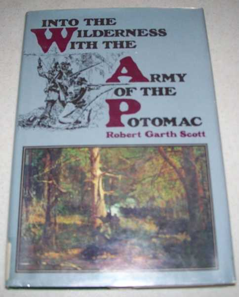Into the Wilderness with the Army of the Potomac, Scott, Robert Garth