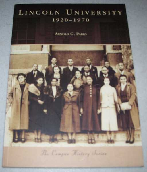 Lincoln University 1920-1970 (The Campus History Series), Parks, Arnold G.