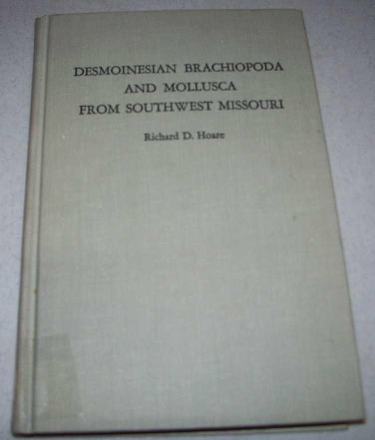 Desmoinesian Brachiopoda and Mollusca from Southwest Missouri (University of Missouri Studies Volume XXXVI), Hoare, Richard D.