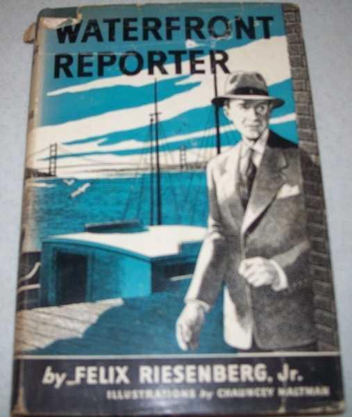 Waterfront Reporter, Riesenberg, Felix Jr.