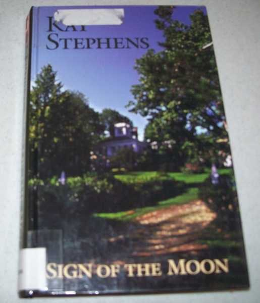 Sign of the Moon (Large Print Edition), Stephens, Kay
