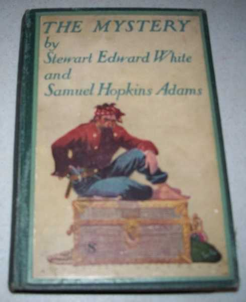 The Mystery, White, Stewart Edward and Adams, Samuel Hopkins