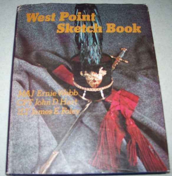 West Point Sketch Book, Webb, Ernie; Hart, John D.; Foley, James E.