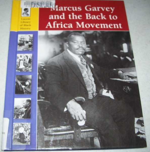 Marcus Garvey and the Back to Africa Movement (Lucent Library of Black History), Kallen, Stuart A.
