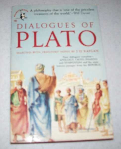 Dialogues of Plato: Apology, Crito, Phaedo, Symposium, Republic, Plato; Kaplan, J.D.