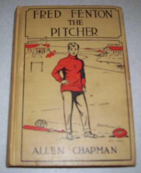 Fred Fenton the Pitcher or the Rivals of Riverport School, Chapman, Allen