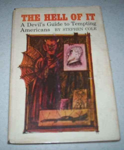The Hell of It: A Devil's Guide to Tempting Americans, Cole, Stephen