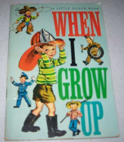 When I Grow Up: A Little Silver Book, Mace, Kay and Harry