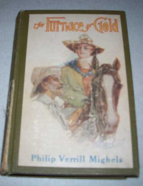 The Furnace of Gold, Mighels, Philip Verrill