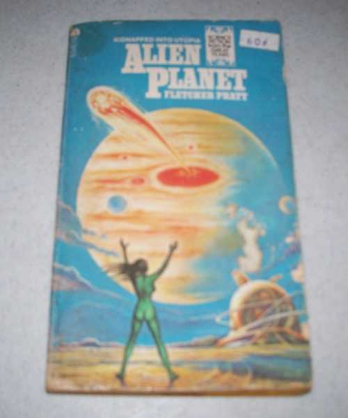Alien Planet (Science Fiction from the Great years), Pratt, Fletcher