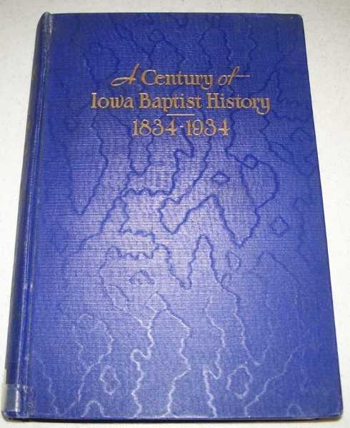 A Century of Iowa Baptist History 1834-1934, Mitchell, G.P. (ed.)