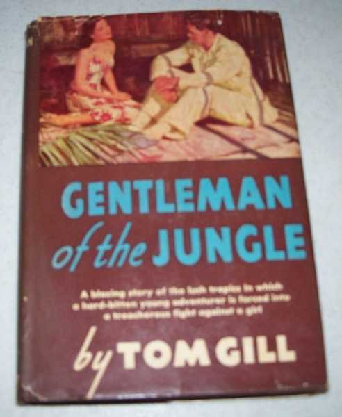Gentleman of the Jungle, Gill, Tom