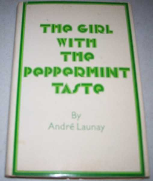 The Girl with the Peppermint Taste, Launay, Andre