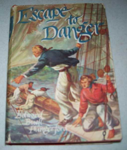 Escape to Danger, Hungerford, Edward Buell