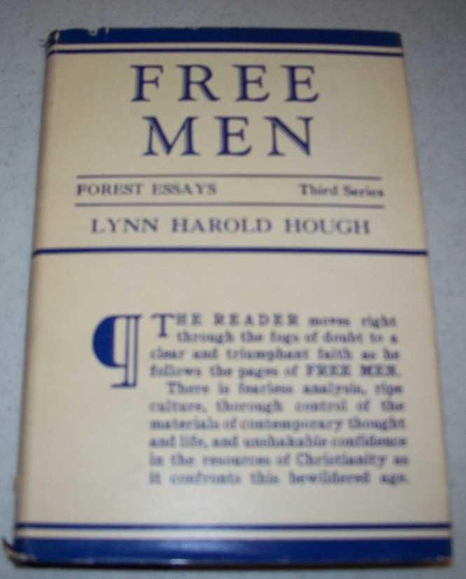 Free Men: Forest Essays, Third Series, Hough, Lynn Harold