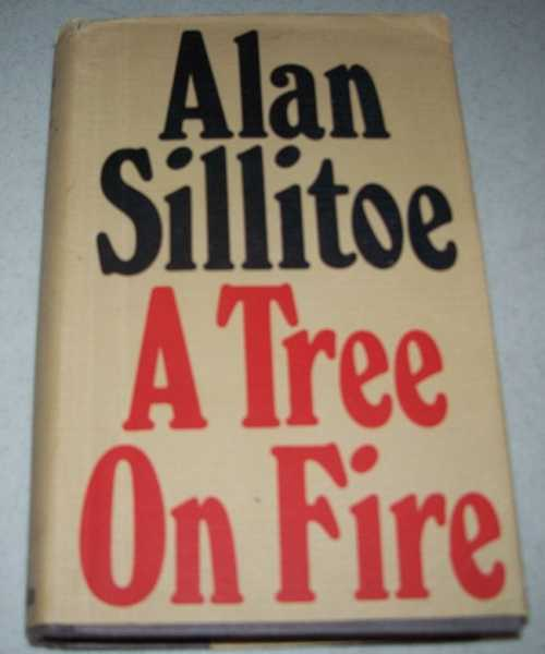 A Tree on Fire, Sillitoe, Alan
