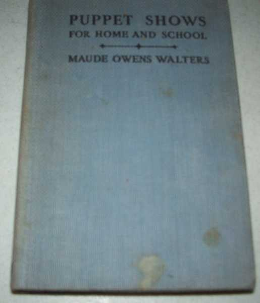 Puppet Shows for Home and School, Walters, Maude Owens
