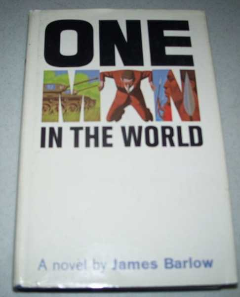 One Man in the World: A Novel, Barlow, James
