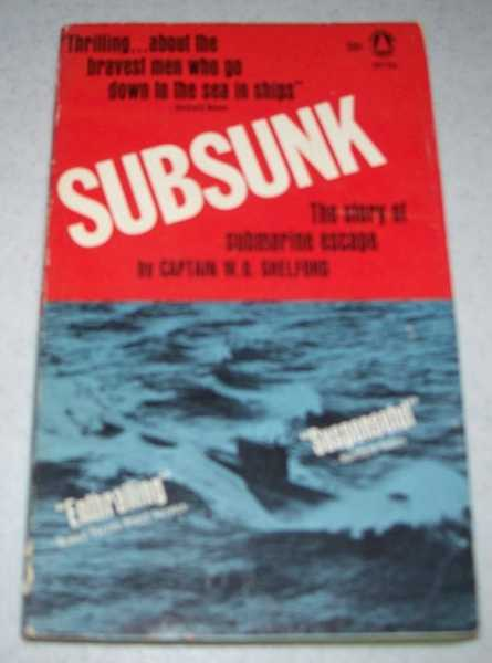 Subsunk: The Story of Submarine Escape, Shelford, Captain W.O.