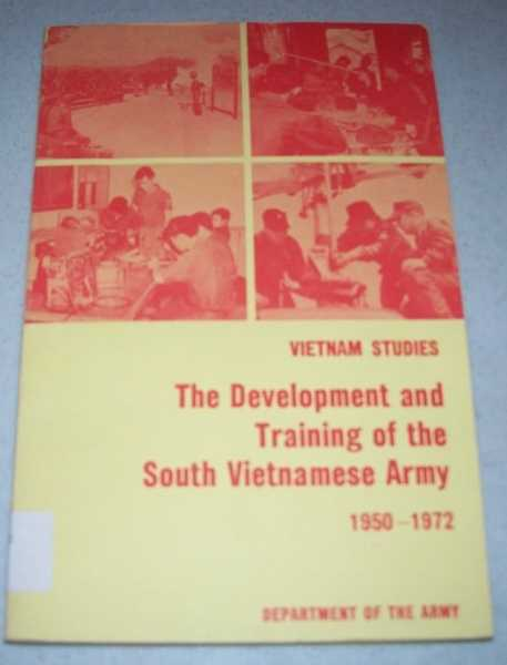 The Development and Training of the South Vietnamese Army 1950-1972 (Vietnam Studies), Collins, Brigadier General James Lawton Jr.