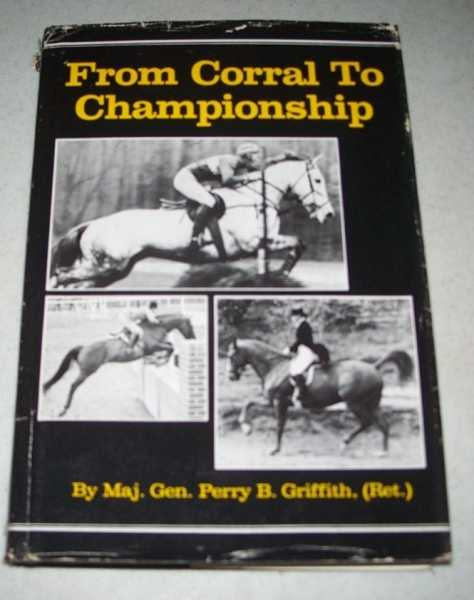 From Corral to Championship, Griffith, Maj. Gen. Perry B.