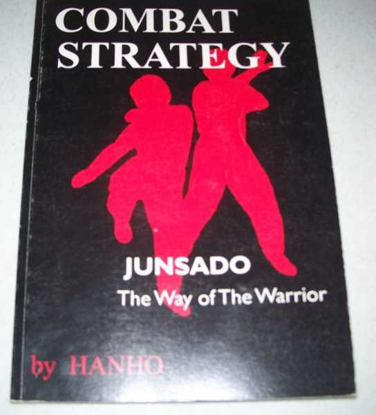 Combat Strategy: Junsado, the Way of the Warrior, Hanho