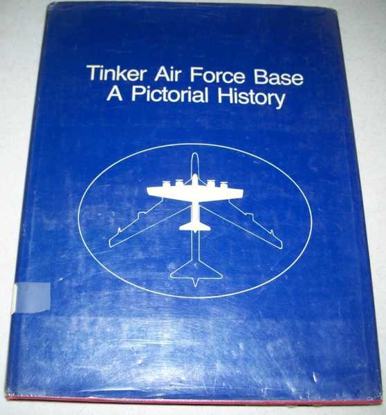 Tinker Air Force Base: A Pictorial History, N/A