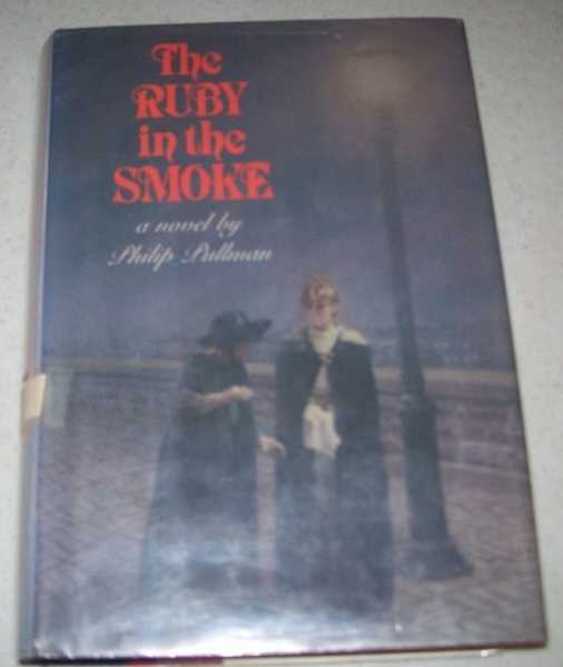The Ruby in the Smoke: A Novel, Pullman, Philip