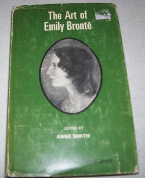 The Art of Emily Bronte (A Barnes & Noble Critical Study), Smith, Anne (ed.)