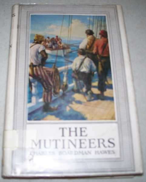 The Mutineers: A Tale of Old Days at Sea, Hawes, Charles Boardman