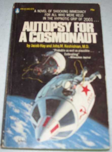 Autopsy for a Cosmonaut, Hay, Jacob and Keshishian, John M.