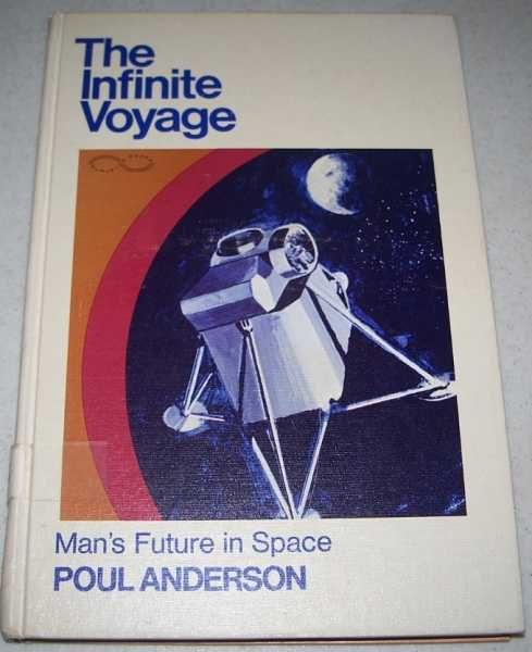 The Infinite Voyage: Man's Future in Space, Anderson, Poul