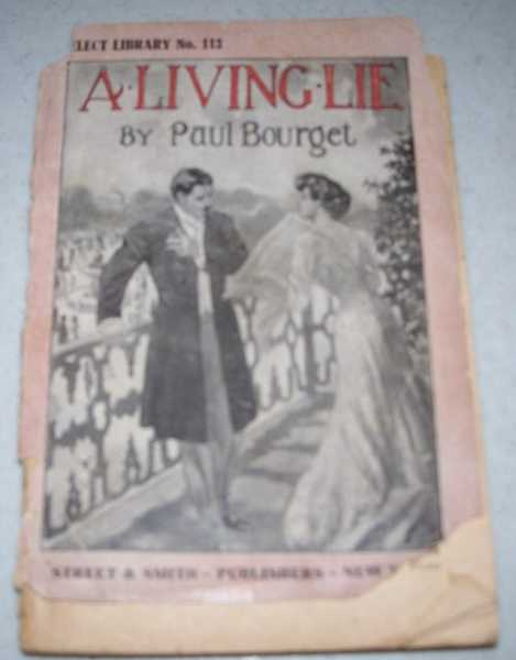 A Living Lie (Mensonges) or the Dawn of Love (Select Library No. 113), Bourget, Paul