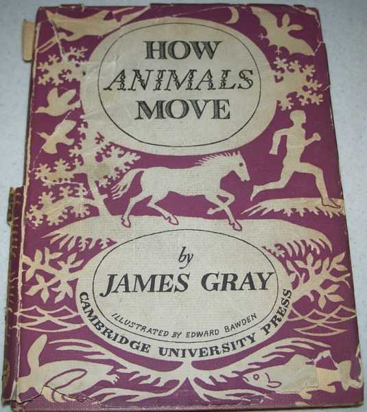 How Animals Move: The Royal Institution Christmas Lectures 1951, Gray, James