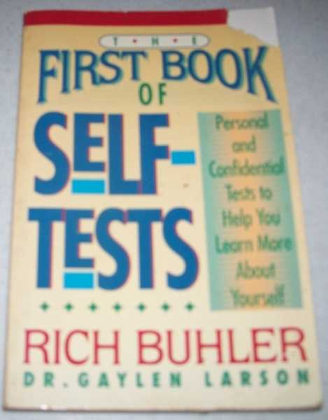 The First Book of Self-Tests: Personal and Confidential Tests to Help You Learn More About Yourself, Buhler, Rich; Larson, Dr. Gaylen