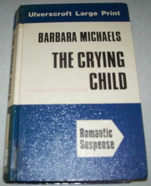 The Crying Child (Large Print Edition), Michaels, Barbara