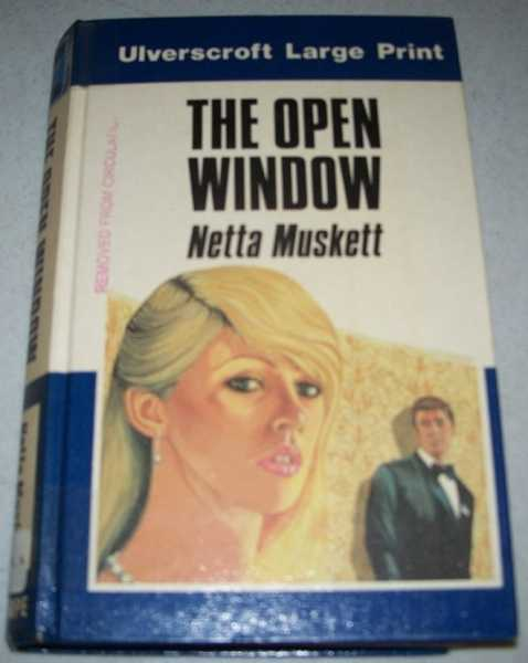 The Open Window (Large Print Edition), Muskett, Netta