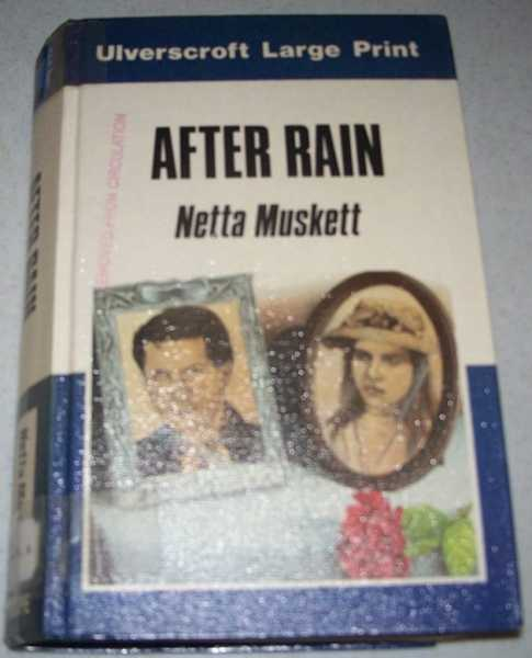 After Rain (Large Print Edition), Muskett, Netta