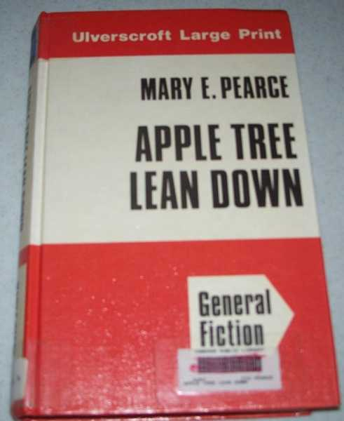 Apple Tree Lean Down (Large Print Edition), Pearce, Mary E.