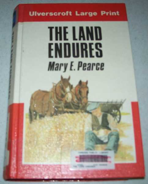 The Land Endures (Large Print Edition), Pearce, Mary E.