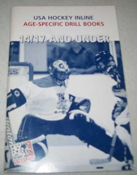 USA Hockey Inline Age Specific Drill Books: 14/17 and Under, Various