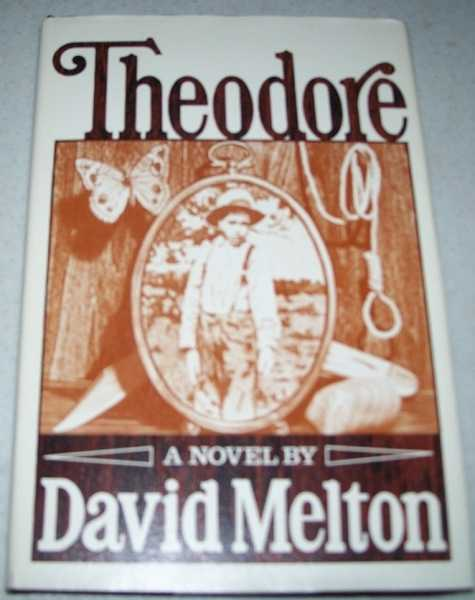 Theodore: A Novel, Melton, David