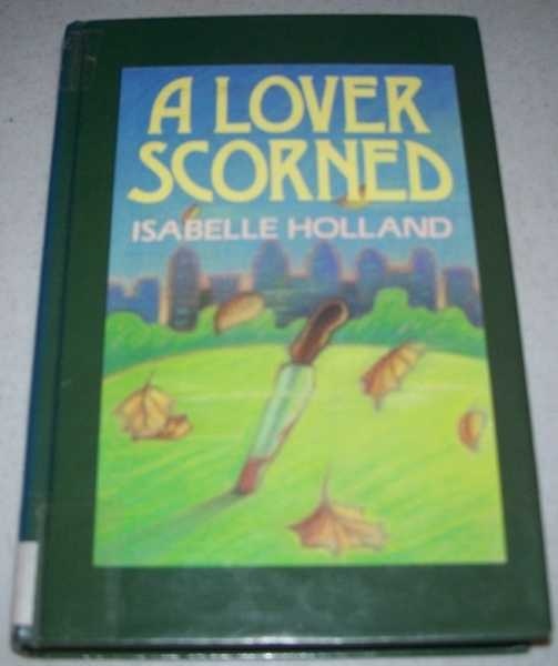 A Lover Scorned (Large Print Edition), Holland, Isabelle