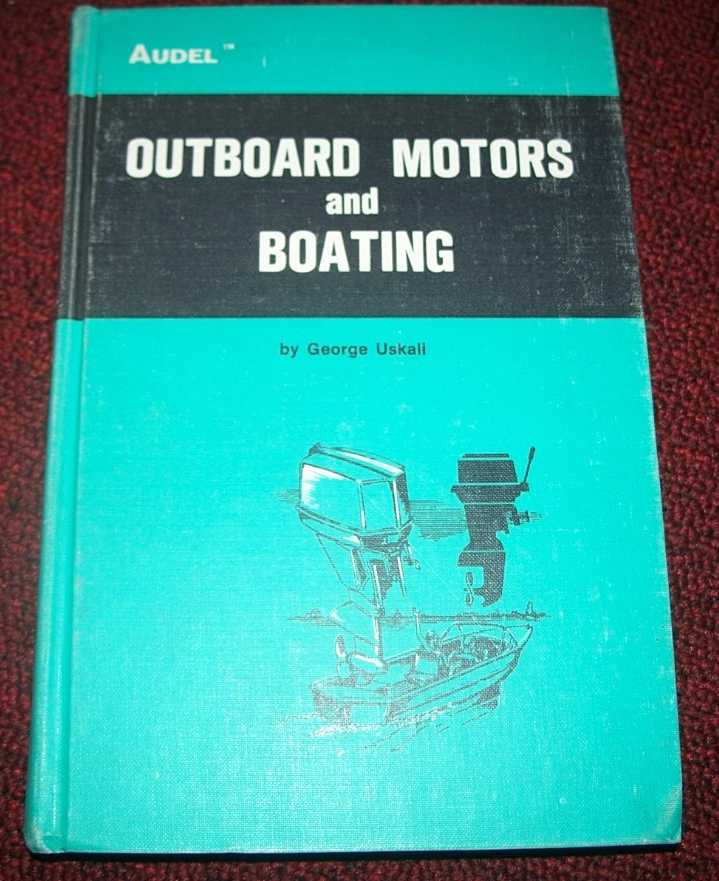 Audel's Outboard Motors and Boating, Anderson, Edwin P.; Uskali, George