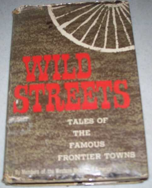 Wild Streets: Tales of the Frontier Towns by Members of the Western Writers of America, Ward, Don (ed.)
