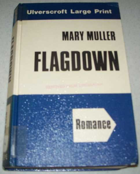 Flagdown (Large Print Edition), Muller, Mary